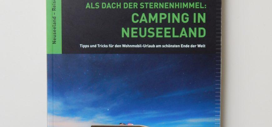 """""""Als Dach der Sternenhimmel: Camping in Neuseeland"""" oder auch: Meine erste Rezension!"""